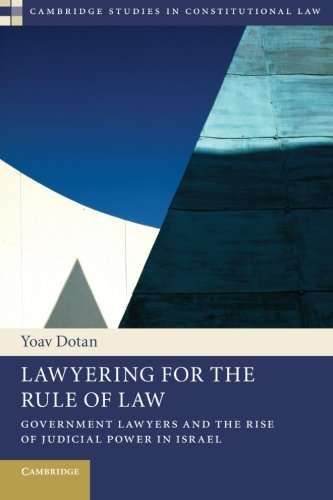 Compare Textbook Prices for Lawyering for the Rule of Law: Government Lawyers And The Rise Of Judicial Power In Israel Cambridge Studies in Constitutional Law  ISBN 9781107625907 by Dotan, Yoav