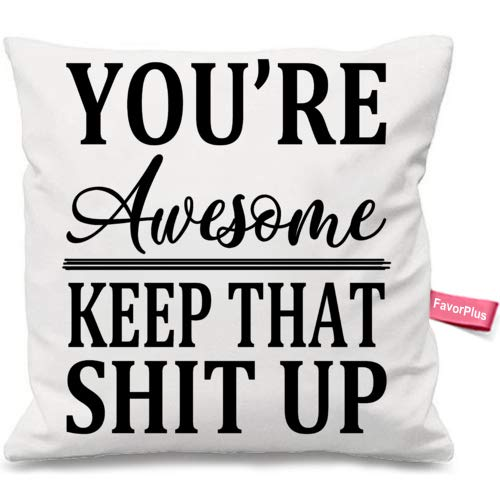 Pillowcase You're Awesome Keep That Shit Up Funny Christmas Hanukkah Gift for Men Friends Mom Dad Pillow Cases Square Cushion Cover Bedroom Sofa Couch Pillow Sham 24X24 Inches