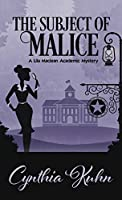 The Subject of Malice (A Lila Maclean Academic Mystery: Thorndike Press Large Print Clean Reads)