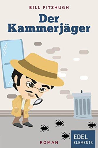 Der Kammerjäger: Spannende Krimikomödie (German Edition)