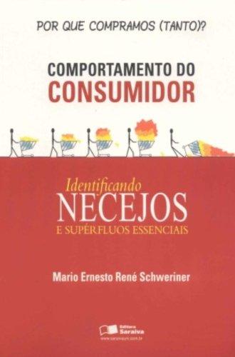 Comportamento do Consumidor. Identificando Necejos e Supérfluos Essenciais