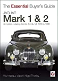 Jaguar Mk I and II: 1955-1967 (The Essential Buyer's Guide)