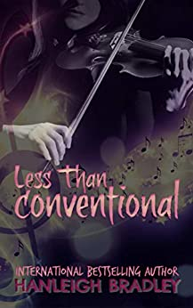 Less Than Conventional (Lust & Lyrics Book 3) by [Hanleigh Bradley]