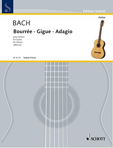 Bourrée A-Dur / Gigue a-Moll / Adagio a-Moll: Gitarre. (Edition Alfonso)