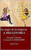 DE MUJER DE LA LIMPIEZA A MILLONARIA: Como he utilizado la Ley de la Atracción