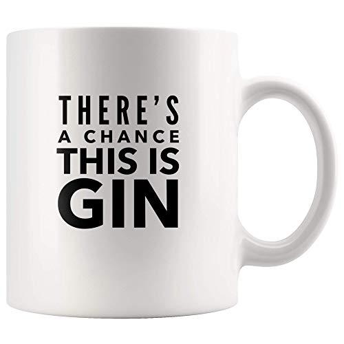 Es gibt eine Chance Dies ist Gin Becher Lustige humorvolle Trinker Becher Weiß Keramik Kaffee Teetasse Becher Humor Geburtstagsideen