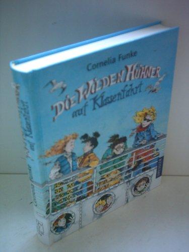 Cornelia Funke: Die Wilden Hühner auf Klassenfahrt [hardcover] by Cornelia Funke