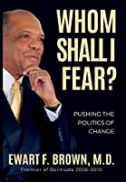 Whom Shall I Fear?: Pushing the Politics of Change