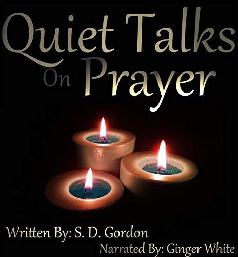 Quiet Talks on Prayer audiobook cover art