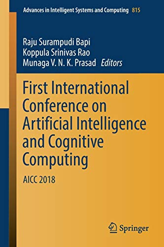 First International Conference on Artificial Intelligence and Cognitive Computing: AICC 2018 (Advanc