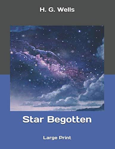 Star Begotten: Large Print