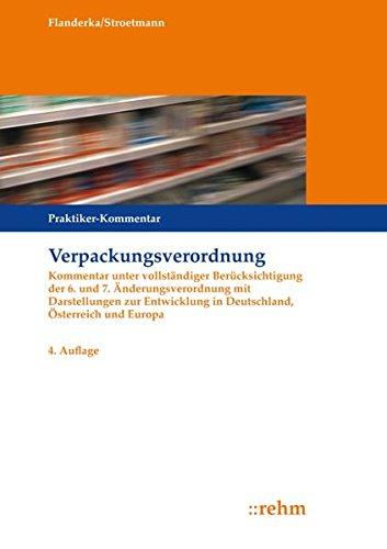 Verpackungsverordnung: Kommentar unter vollständiger Berücksichtigung der 6. und 7. Änderungsverordnung mit Darstellungen zur Entwicklung in ... und Europa (Praxis Umweltrecht, Band 8)