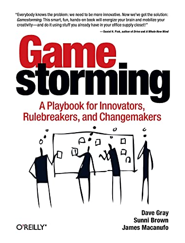 Gamestorming: A Playbook for Innovators, Rulebreakers, and Changemakersの詳細を見る