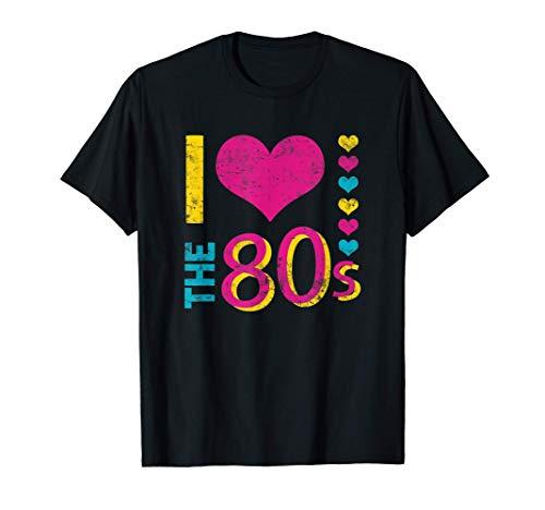 I Love The 80's Divertido Disfraz años 80 para Hombre Mujer Camiseta