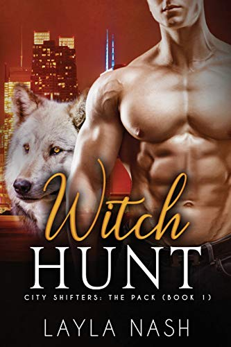 Witch Hunt (City Shifters: the Pack, Band 1)