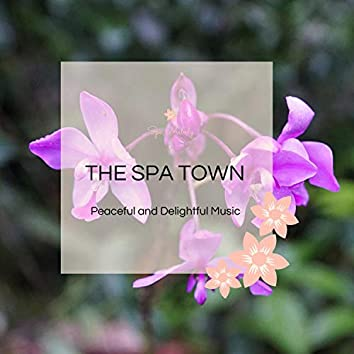 The Spa Town - Peaceful And Delightful Music