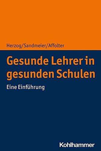 Gesunde Lehrer in Gesunden Schulen: Eine Einfuhrung (German Edition)