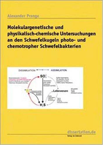 Molekulargenetische und physikalisch-chemische Untersuchungen an den Schwefelkugeln photo- und chemothropher Schwefelbakterien