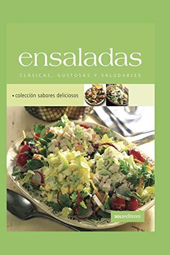 ENSALADAS: clásicas, gustosas y saludables: 1 (ALIMENTACION SALUDABLE)