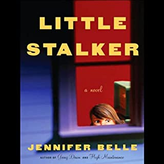 Little Stalker                   By:                                                                                                                                 Jennifer Belle                               Narrated by:                                                                                                                                 Renee Raudman                      Length: 11 hrs and 33 mins     37 ratings     Overall 2.6
