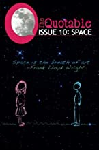 The Quotable Issue 10: Space (Volume 10)