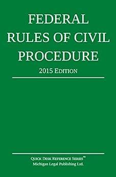 Federal Rules of Civil Procedure; 2015 Edition by [Michigan Legal Publishing Ltd.]