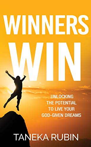 Winners Win: Unlocking The Potential To Live Your God-Given Dreams (English Edition)