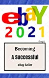 ebay: How to Sell on eBay and Make Money for Beginners (2021 Update)
