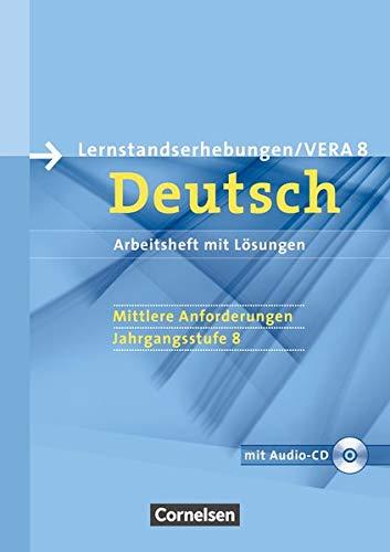 Vorbereitungsmaterialien für VERA - Deutsch: 8. Schuljahr: Mittlere Anforderungen - Arbeitsheft mit Lösungen und Hör-CD (Vorbereitungsmaterialien für ... / Deutsch)
