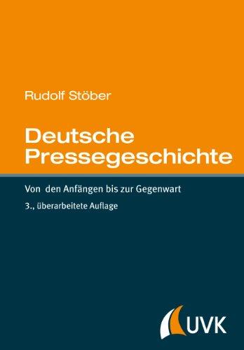 Deutsche Pressegeschichte: Von den Anfängen bis zur Gegenwart