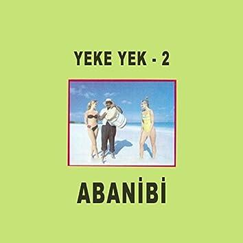 Yeke Yek 2 / Abanabi