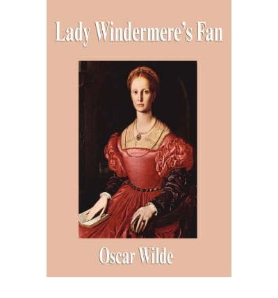 [(Lady Windermere's Fan)] [Author: Oscar Wilde] published on (June, 2007)