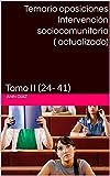 Temario oposiciones Intervención sociocomunitaria ( actualizado): Tomo II (24- 41)