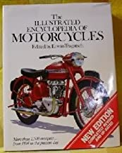 The Illustrated Encyclopedia of Motorcycles: More Than 2,500 Marques- From 1894 to the Present Day