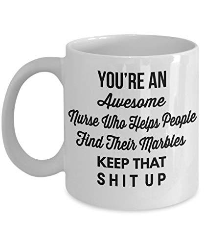 N\A Regalos para Enfermeras de Salud Mental - Regalos para Enfermeras psicológicas - Taza de enfermería - Eres una Idea Divertida e Impresionante de la Taza de café
