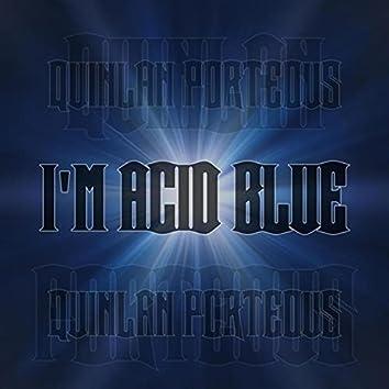 I'm Acid Blue