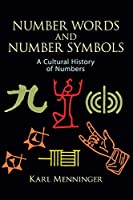 Number Words and Number Symbols: A Cultural History of Numbers