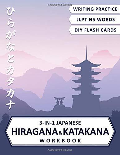 3-in-1 Hiragana and Katakana Workbook: Japanese hiragana and katakana writing practice, JLPT Level N5 vocabulary and cut-out hiragana and katakana flash cards (Japanese Writing Workbooks)