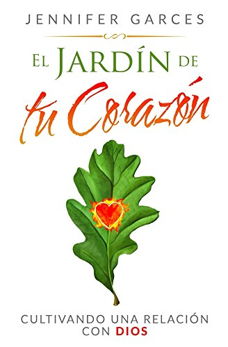 El Jardín de tu Corazón eBook: Garces, Jennifer: Amazon.es: Tienda Kindle