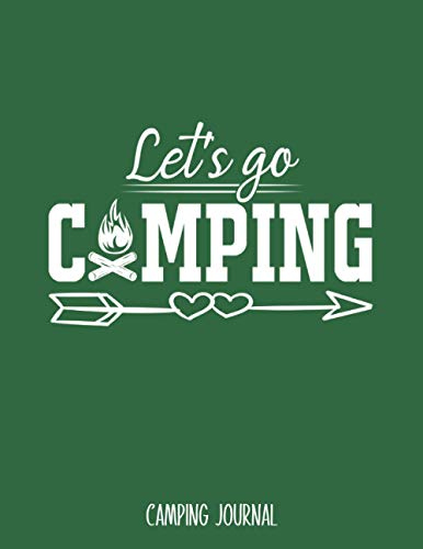 Let's Go Camping: Journal Log Book To Record Important Trip Information At Each Campsites - Best Prompt Notebook Gift To Track Your Memories At Camp - ... Graphics To Make You Smile - 8.5'x11' Logbook