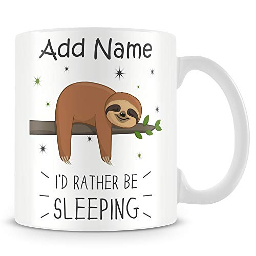 Sloth Mug - Personalise Cup/Gift with Name - Sloth I'd Rather Be Sleeping