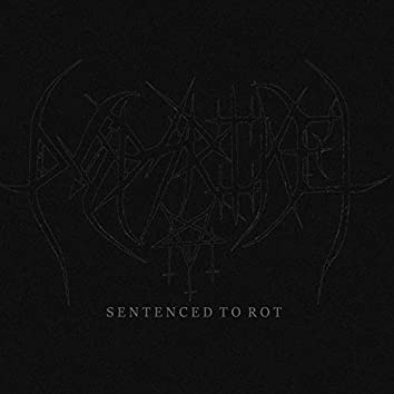 I: Sentenced to Rot