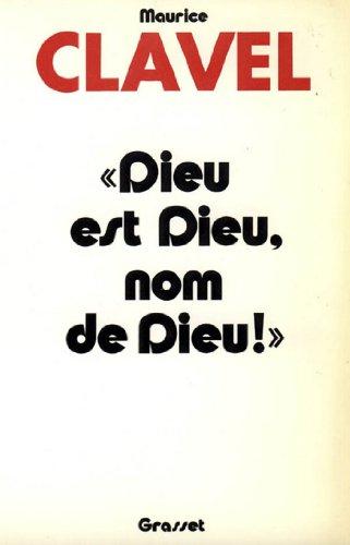 Dieu est Dieu, nom de Dieu (essai français)
