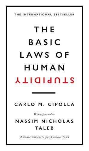 The Basic Laws of Human Stupidity: The International Bestseller (English...
