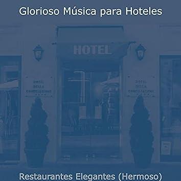 Restaurantes Elegantes (Hermoso)