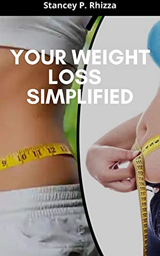 YOUR WEIGHT LOSS SIMPLIFIED (English Edition)