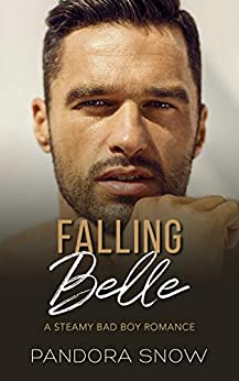 Falling Belle: A Steamy Instalove Military Medical Romance (Falling For Love Book 2) by [Pandora Snow]