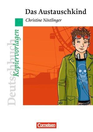 Deutschbuch - Ideen zur Jugendliteratur. Das Austauschkind. Empfohlen für das 6. Schuljahr. Kopiervorlagen