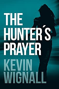 The Hunter's Prayer by [Kevin Wignall]