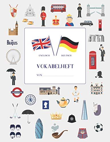 Vokabelheft englisch deutsch: Motiviert Englisch Vokabeln lernen mit vielen Extras • 40 farbige Seiten mit jeweils 3 Spalten • bedruckt mit 37 farbigen Wahrzeichen von England • Erfolgs-Tacker